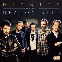 Dignity - The Best Of — Deacon Blue