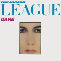 Dare/Fascination! — The Human League