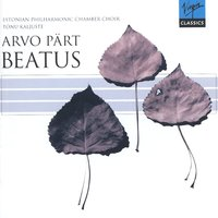 Pärt - Beatus, etc — Estonian National Symphony Orchestra, Tonu Kaljuste, Estonian Philharmonic Chamber Choir