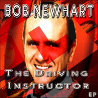 The Driving Instructor EP — BOB NEWHART