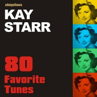 80 Favorite Tunes By Kay Starr — Kay Starr