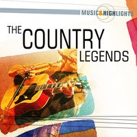 Music & Highlights: The Country Legends — сборник