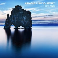 Iceland — Arnold Ludvig Sextet