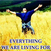 Everything We Are Living For — Viktor Kovelskiy