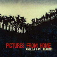 Pictures From Home — Angela Faye Martin