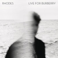 Live for Burberry - EP — Rhodes