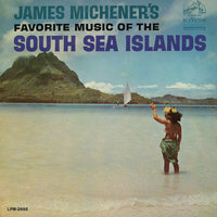 James Michener's Favorite Music of the South Sea Islands — сборник