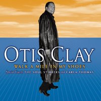 Walk a Mile in My Shoes — Otis Clay