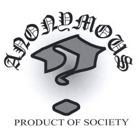 Product Of Society — The Anonymous