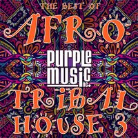 Best of Tribal & Afro House 3 — сборник