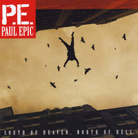 South of Heaven, North of Hell — Paul Epic
