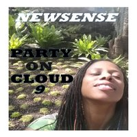 Party On Cloud 9 — Newsense