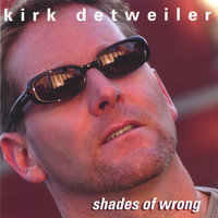 shades of wrong — Kirk Detweiler