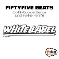 Ck-Ck-Cookie Dents und Fe-Fe-Fem's ( White Label ) Style: Hip Hop / Instrumental / Electro — Fiftyfive Beats