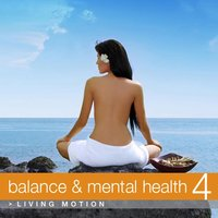 Balance & Mental Health 4, Living Motion — сборник