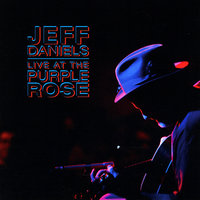 Live At The Purple Rose — Jeff Daniels