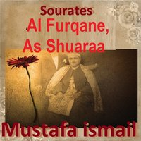 Sourates Al Furqane, As Shuaraa — Mustafa İsmail