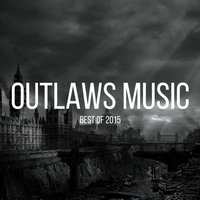 Outlaws Music: Best Of 2015 — сборник