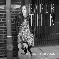 Paper Thin — Shelby Lanterman