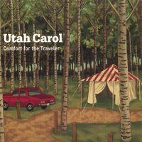 Comfort for the Traveler [Digipak; Enhanced] — Utah Carol