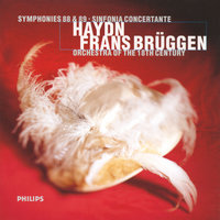 Haydn: Symphonies Nos. 88 & 89; Sinfonia Concertante In B Flat Major — Frans Brüggen, Orchestra Of The 18th Century
