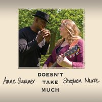Doesn't Take Much — Anne Sumner & Stephen Nurse