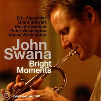 Bright Moments — David Hazeltine, Eric Alexander, Peter Washington, Kenny Washington, John Swana, Grant Stewart