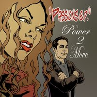 Passions E.P. — Power 2 Move