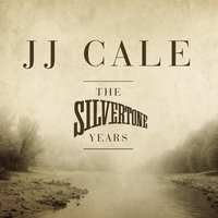 The Silvertone Years — J.J. Cale