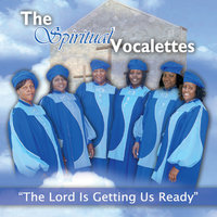 The Lord Is Getting Us Ready — Spiritual Vocalettes