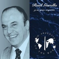 From Argentina To The World — Raul Garello