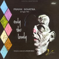 Frank Sinatra Sings For Only The Lonely — Frank Sinatra