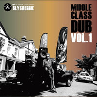 Middle Class Dub, Vol. One — Sly & Reggie