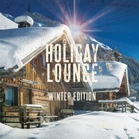 Holiday Lounge - Winter Edition, Vol. 1 — сборник