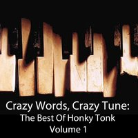 Crazy Words, Crazy Tune: The Best of Honky Tonk, Vol. 1 — сборник