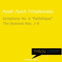 "Yellow Edition - Tchaikovsky: Symphony No. 6 ""Pathétique"" & The Seasons Nos. 1-6 — Пётр Ильич Чайковский, Michael Ponti, Bystrik Rezucha, Slovak National Philharmonic Orchestra"