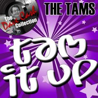 Tam It Up - — The Tams
