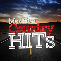 Massive Country Hits — American Country Hits, Country Rock Party, Top Country All-Stars, Top Country All-Stars|American Country Hits|Country Rock Party