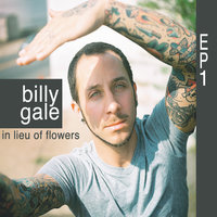 In Lieu of Flowers — Billy Gale