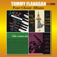 Four Classic Albums (Jazz It's Magic / The King and I / Trio Overseas / The Cats) — Tommy Flanagan