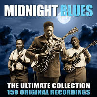 Midnight Blues - The Ultimate Collection - 150 Original Blues Greats — сборник