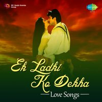 Ek Ladki Ko Dekha: Love Songs — сборник