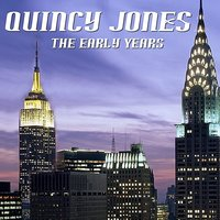 The Early Years — Quincy Jones