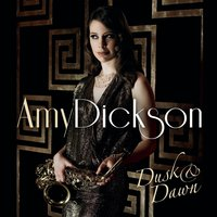 Dusk And Dawn — Amy Dickson