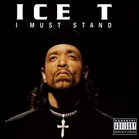I Must Stand — Ice T