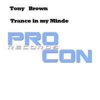 Trance in My Minde — Tony Brown