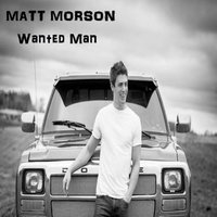Wanted Man — Matt Morson