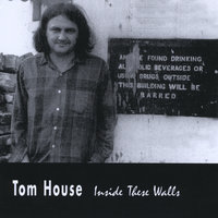 Inside These Walls — Tom House