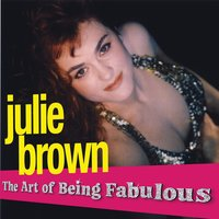 The Art of Being Fabulous — Julie Brown