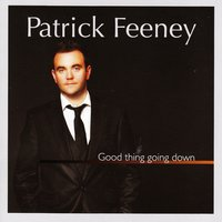 Good Thing Going Down — Patrick Feeney